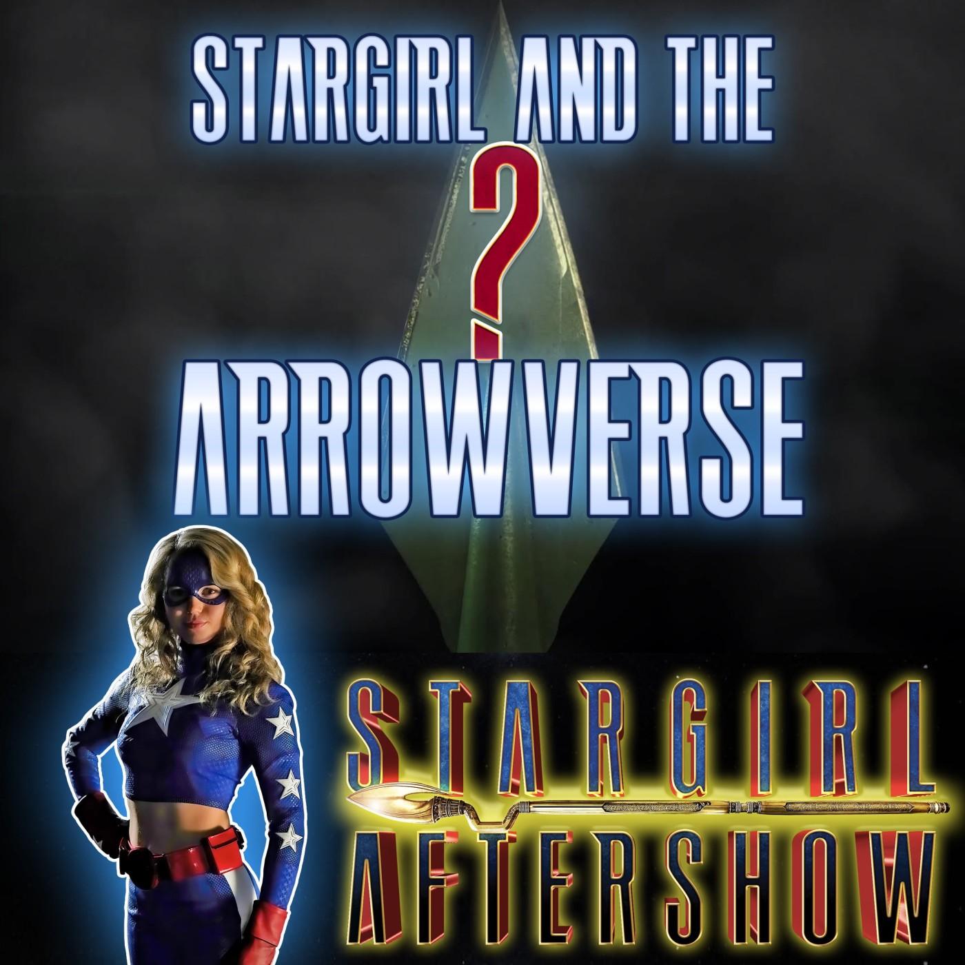 STARGIRL Season 0 – Episode 8: The Arrowverse?